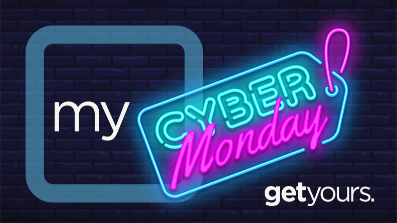 "square with the word ""my"" in it and the words ""cyber monday!"" as a neon sign and the words: get yours."